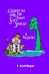 Ashipattle and the Giant Sea Serpent:  A Musical!