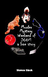 Murder-Mystery Weekend of Doom:  A Love Story
